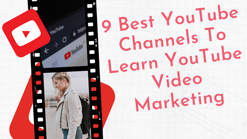 Best YouTube Channels to Learn Video Marketing graphic