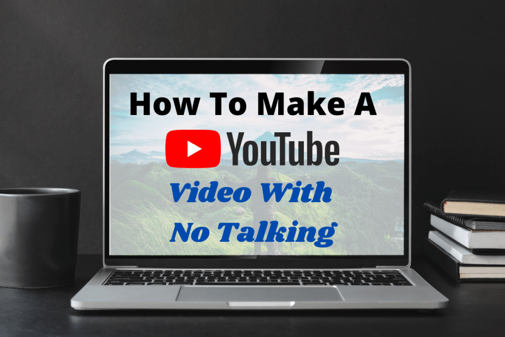 How to Make a YouTube Video with No Talking feature image